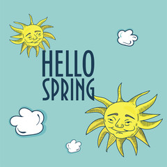 Vector illustration: sketchy Sun faces and Clouds. Happy Doodle styled Sun Face and text: Hello Spring. Could be used as warming weather illustration.