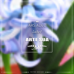Abstract vector background. Spring hyacinth flowers. Latin inscription - true art is imperceptible