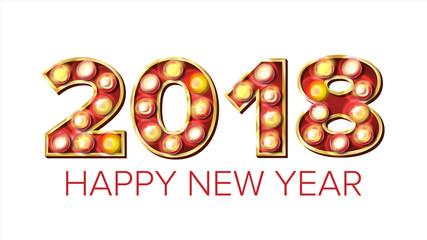 2018 Happy New Year Vector. Background Decoration. Greeting Card Design. 2018 Light Sign. Holiday Retro Shine Lamp Bulb 2018. Illuminated Isolated On White Illustration