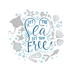 Let the sea set you free. Vector lettering card.