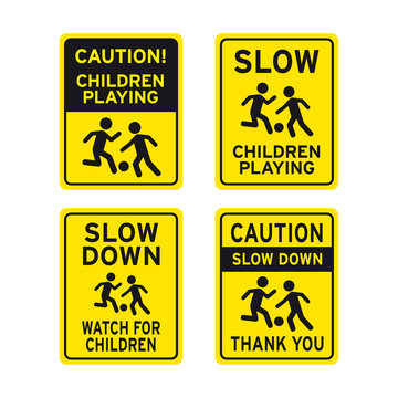 Slow down children playing traffic road signs set