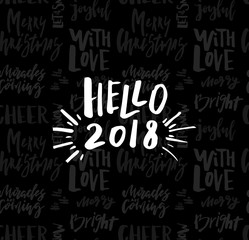 Greeting card with calligraphy Hello 2018. Template for Congratulations, Housewarming posters, Invitations, Photo overlays. Vector illustration
