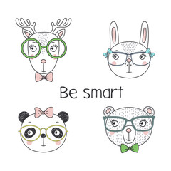 Set of hand drawn cute funny portraits of bear, panda, bunny, reindeer in glasses, with text Be smart.. Isolated objects on white background. Vector illustration. Design concept for kids.