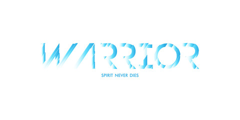 WARRIOR SPIRIT NEVER DIES