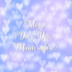 Valentine's day Portuguese text Feliz Dia Dos Namorados. Blurred defocused background with hearts. Vector illustration