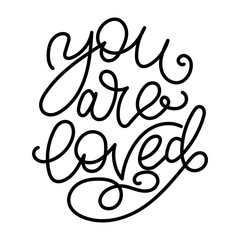 You are loved - modern monoline calligraphy. Isolated on white background.