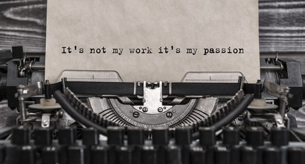 It's not my work it's my passion typed words on a Vintage Typewriter. Close up