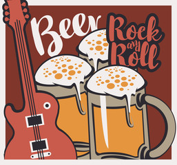 Vector banner with inscriptions Beer and Rock and roll. Illustration with an electric guitar and a full beer glasses with froth