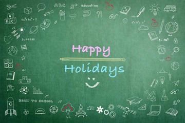 Happy holiday greeting card for education concept on school teacher's green chalkboard with children's educational doodle icons