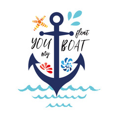 Typographic banner with phrase You float my boat decorated anchor, seashells, wave. Great for love, St. Valentines day