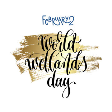 february 2 - world wetlands day - hand lettering inscription tex