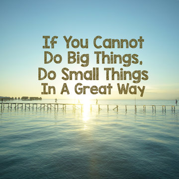 """Inspirational motivation quote """"If you cannot do big things, do small things in a great way"""" on blue ocean background"""