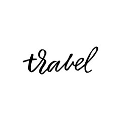 Hand drawn lettering card. The inscription: travel. Black and white.Perfect design for greeting cards, posters, T-shirts, banners, print invitations.