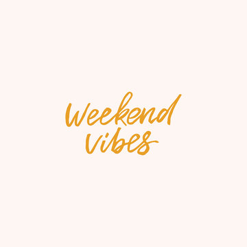 Hand drawn lettering card. The inscription: weekend vibes. Perfect design for greeting cards, posters, T-shirts, banners, print invitations.