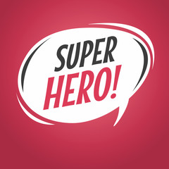 Super hero cartoon speech bubble