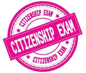 CITIZENSHIP EXAM , written text on pink round rubber stamp.