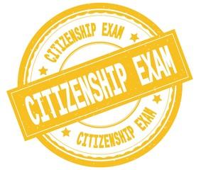 CITIZENSHIP EXAM , written text on yellow round rubber stamp.