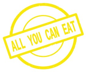 ALL YOU CAN EAT text, written on yellow simple circle stamp.