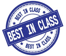 BEST IN CLASS , written text on blue round rubber stamp.
