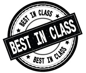 BEST IN CLASS written text on black round rubber stamp.