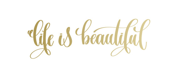 Poster Positive Typography life is beautiful - golden hand lettering inscription text