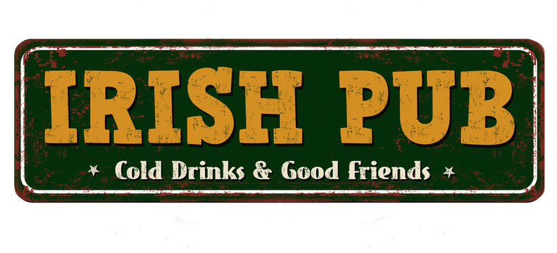 Irish pub vintage rusty metal sign