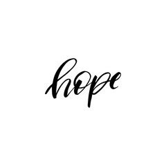 Hand drawn lettering card. The inscription: hope. Black and white.Perfect design for greeting cards, posters, T-shirts, banners, print invitations.