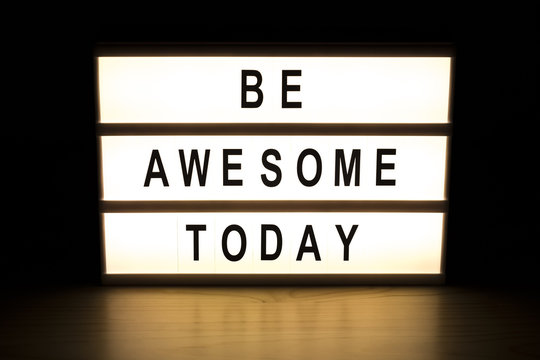 Be awesome today light box sign board