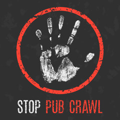 Social problems of humanity. Stop pub crawl.