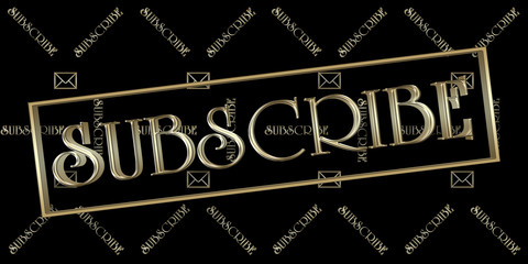 Stock Illustration - Golden Subscribe Text, 3D Illustration, Black Background.