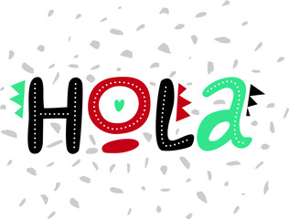 Lettering Hola, letters Hola on  background with dots. Ideal for web, banner, tag, invitation