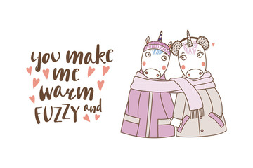 Hand drawn vector illustration of a couple of cute funny unicorns in coats, holding hands and wrapped in a scarf, with text. Isolated objects on white background. Design concept kids, Valentines day