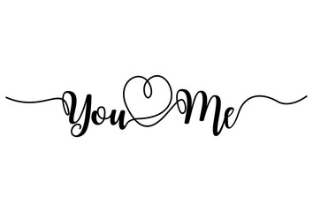 You and Me, Handwritten text on white background