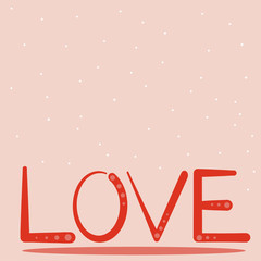 Love lettering for valentines day greeting card with copyspace. flat style vector illustration.