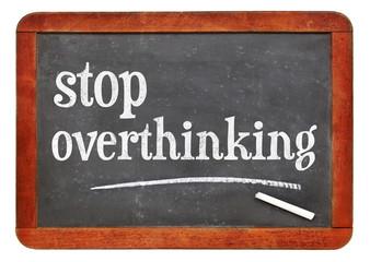 Stop overthinking blackboard sign