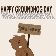 Vector illustration for Groundhog Day with a picture of a marmot with the wooden table and inscriptions Spring is coming and Happy Groundhog Day with shadow in simple cartoon style