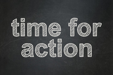 Timeline concept: text Time for Action on Black chalkboard background