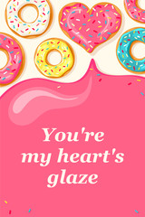 Valentine's Day card. Pink heart donut and white donut, blue mint donut and yellow lemon donut. Pink glaze flows down from donuts. You're my heart glaze