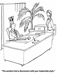 Business cartoon of a leader who feels he should be treated like a king.  The workers disagree.