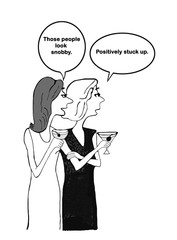 Cartoon of two snobby women calling other 'snobby'.