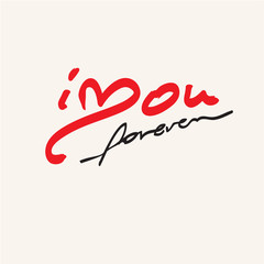 i love you forever calligraphic inscription, love words, valentines day