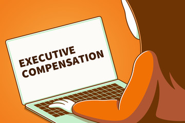 Woman looking at a laptop screen with the words executive compensation