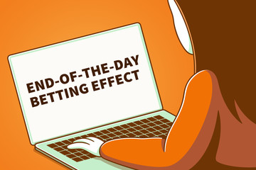 Woman looking at a laptop screen with the words end-of-the-day betting effect