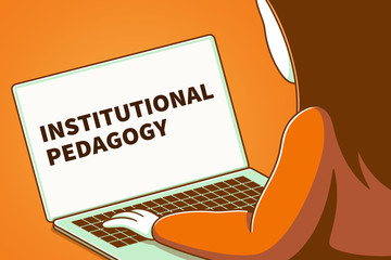 Woman looking at a laptop screen with the words institutional pedagogy