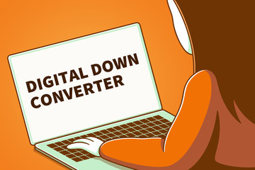 Woman looking at a laptop screen with the words digital down converter