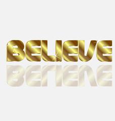 Believe gold shiny word. Religion faith concept