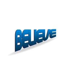 Believe blue word. Religion faith concept
