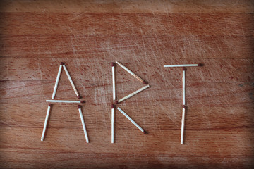 art is made up of matches