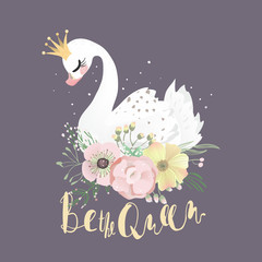 Beautiful white romantic dreaming swan princess with crown and floral flowers bouquet and Be The Queen lettering
