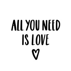 All you need is love. The quote hand-drawing of black ink. Vector Image. It can be used for website design, article, phone case, poster, t-shirt, mug etc.